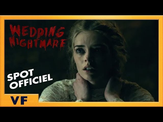 Wedding Nightmare | Bumper [Officiel] Mari VF HD | 2019