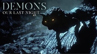 "Our Last Night - ""Demons"""