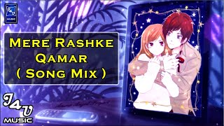Mere Rashke Qamar (Song Mix) || A Sweet Anime Couple & A Sweet Love Story