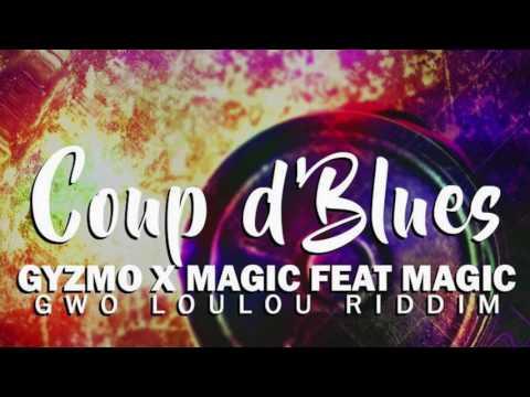 GYZMO X MaGiC Feat MaGiC - COUP D'BLUES