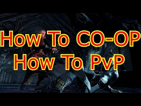 BlooDBorne How To CO-OP How To INVADE PvP Get Summoned Online Guide How Multiplayer Works