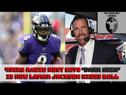 49ers Radio Host Tim Ryan Thinks Lamar Jackson's SKIN COLOR Conceals Football During Game. 🔥🔥🔥