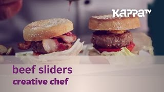 Creative Chef - Beef Sliders With Bacon And Cheese (the Brunton Boatyard) - Kappa Tv
