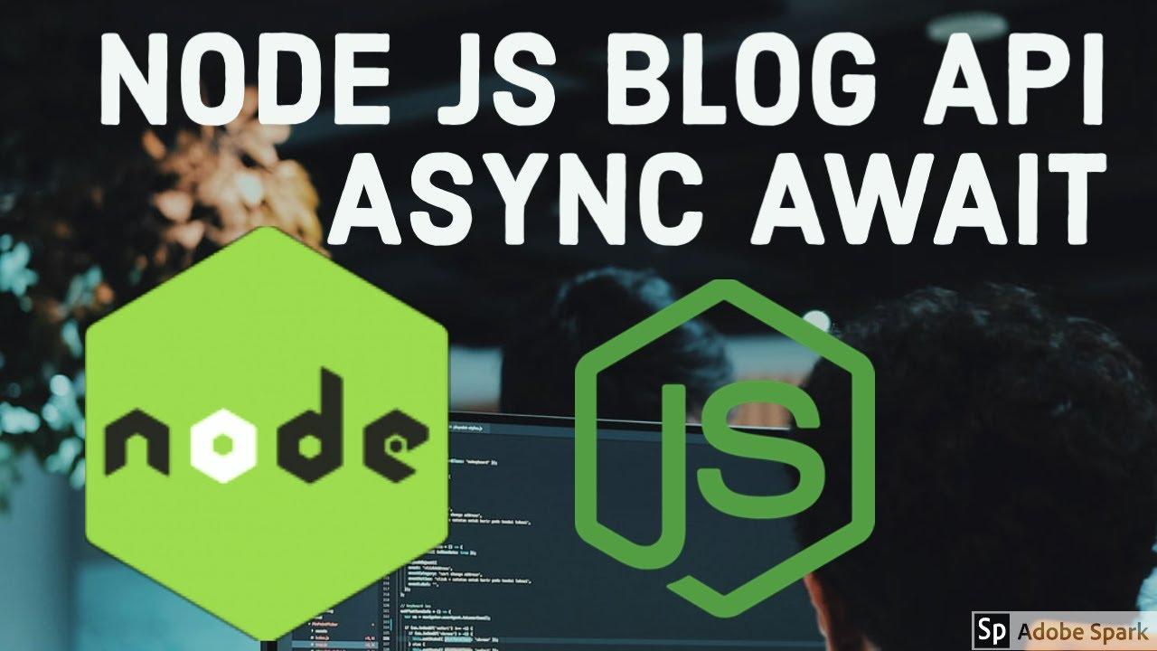 Node JS Blog APIs with Async Await #30