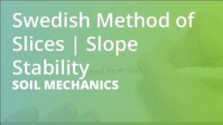Swedish Method of Slices | Slope Stability | Soil Mechanics