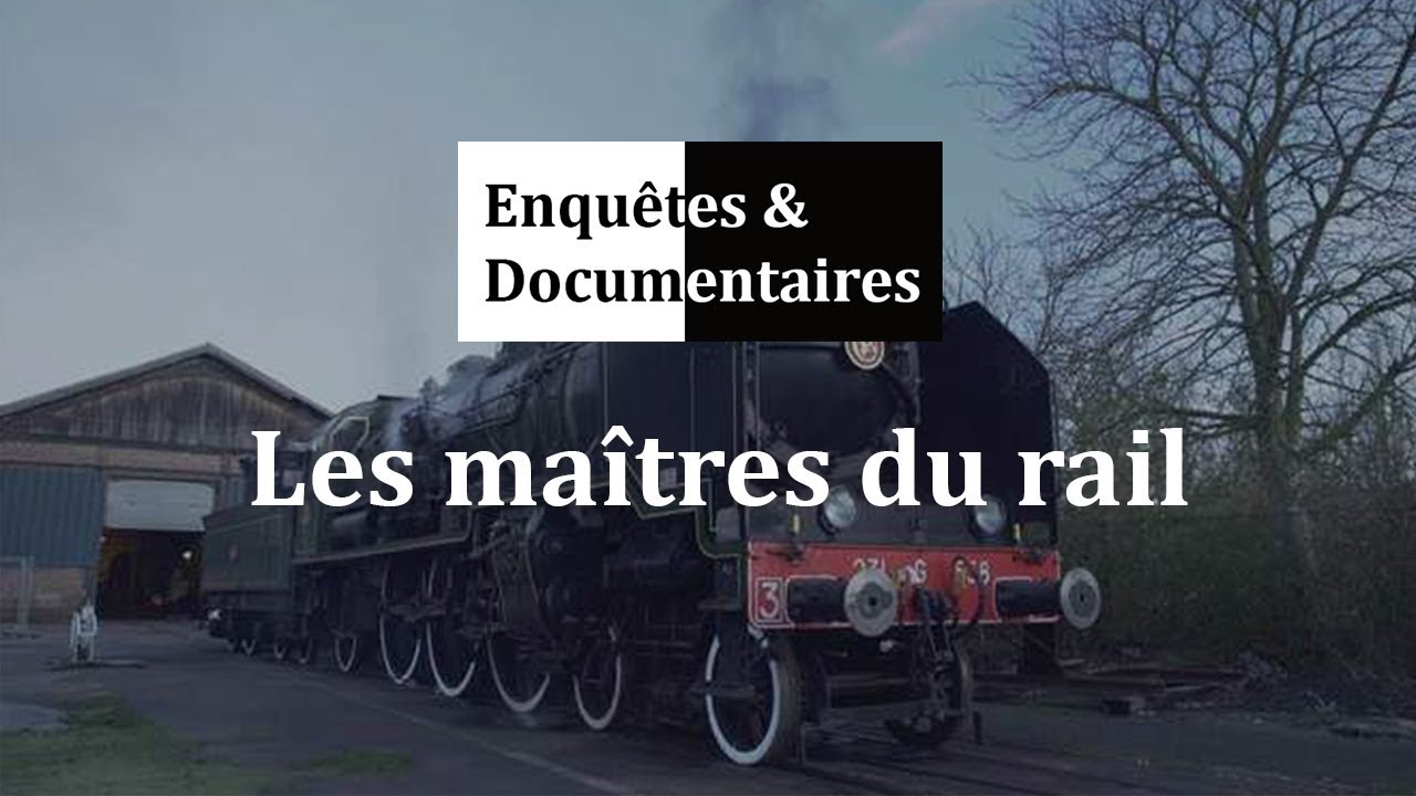 Les maîtres du rail - Documentaire Reportage HD 2018