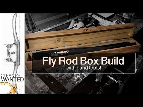 "A Simple Fly Rod Box With Hand Tools | A ""How To Make"" video"