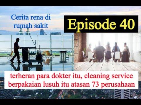 KISAH PEMUDA KAYA YANG JADI CLEANING SERVICE,EPISODE 40