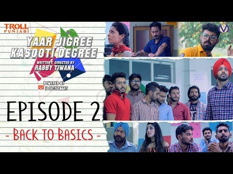 Yaar Jigree Kasooti Degree | S01E02 – Back To Basics | Punjabi Web Series 2018 | Troll Punjabi