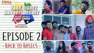Yaar Jigree Kasooti Degree | S01E02 - Back To Basics | Punjabi Web Series 2018 | Troll Punjabi