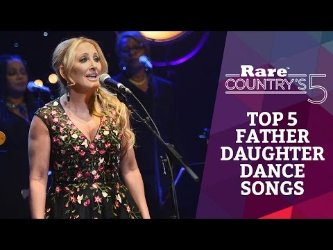 Top 5 Father Daughter Dance Songs   Rare Country's 5