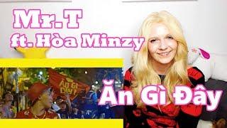 Mr.T ft. Hòa Minzy - Ăn Gì Đây (Reaction) thumbnail