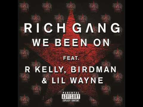 Rich Gang - We Been On (Lil Wayne, R. Kelly, & Birdman) (NEW 2013)