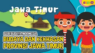 Budaya dan Kekhasan Provinsi Jawa Timur - Seri Budaya Indonesia