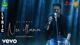 7UP Madras Gig Season 2 Nee Illama Lyric | Ghibran