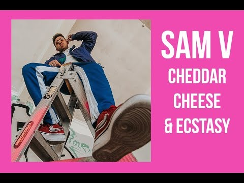 Sam V - CHEDDAR CHEESE & ECSTASY (Official Visualizer)