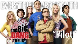 "Everything Wrong With The Big Bang Theory ""Pilot"""