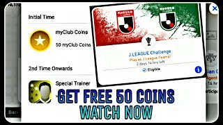 Get free 50 my club coins J.league challenge is back again || pes19 mobile