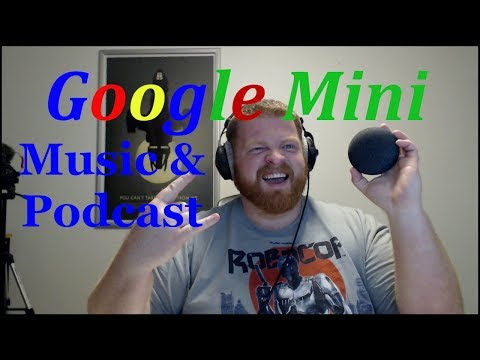 Google Home Mini: Playing Music and Podcast Mp3