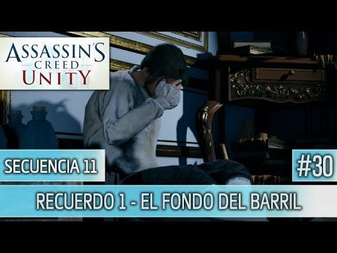 Assassin's Creed Unity - Guia Walkthrough - Secuencia 11 - El fondo del barril al 100% | Español