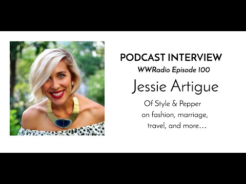 100 | Jessie Artigue of Style + Pepper on Fashion, Marriage, Travel & Beauty in Imperfections