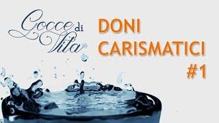 I doni carismatici #1 - Danila Properzi