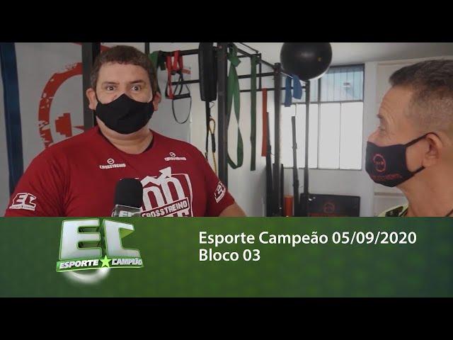 Esporte Campeão 05/09/2020 - Bloco 03
