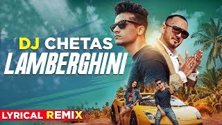 Lamberghini Lyrical Remix DJ Chetas The Doorbeen Feat Ragini Latest Remix Songs 2019