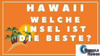 Welche Hawaii Insel ist die beste für den Urlaub? Oahu? Maui? Lanai? Wohin im Hawaii Urlaub?