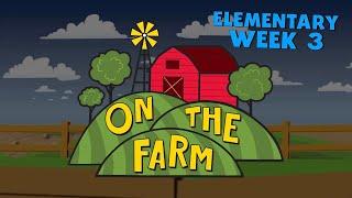 On the Farm Elementary Week 3