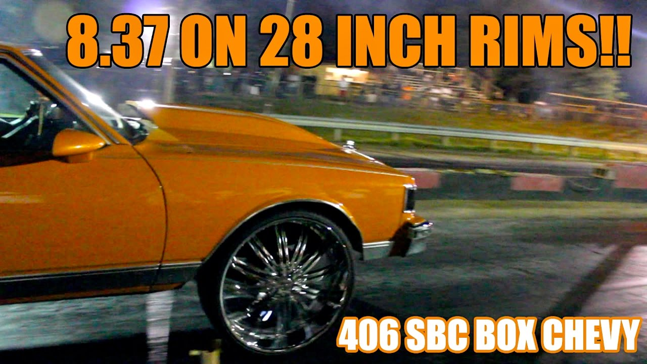8 37 in the 1/8 MILE ON 28 INCH RIMS!!! BOx CHEVY WITH NITROUS 406 GOES 8s  ON 28s!!