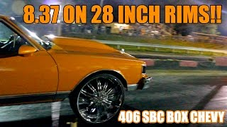 8.37 in the 1/8 MILE ON 28 INCH RIMS!!! BOx CHEVY WITH NITROUS 406 GOES 8s ON 28s!!