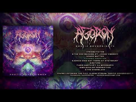 AGORON - GEOTIC SOVEREIGNTY (OFFICIAL ALBUM STREAM 2018)