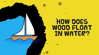 Interesting Scientific Fact About Floating Woods | How Do Wood Float In Water