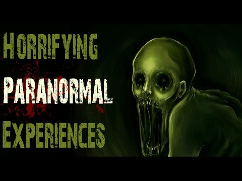4 HORRIFYING True Paranormal Stories   Scary Encounters and Experiences With The Paranormal