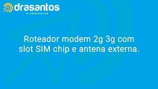 Roteador Modem Wi Fi 2g 3g Com Slot SIM Chip de Celular Com Antena Externa de Celular Rural
