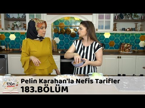 Pelin Karahan'la Nefis Tarifler 183. Bölüm | 30 Mayıs 2018