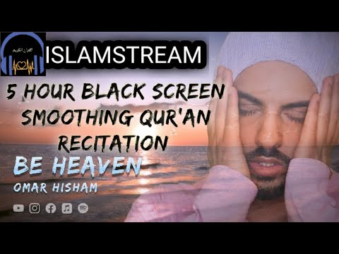 Download 5 Hours Black Screen Quran Recitation by Omar Hisham   Be Heaven   Relaxation Sleep Stress Relief
