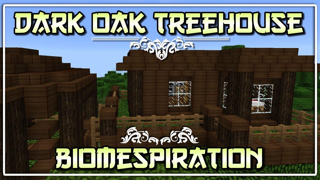 Dark Oak Treehouse Biomespiration 3 Youtube