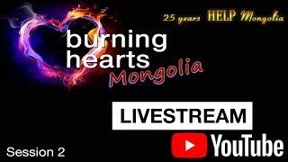 Burning Hearts Mongolia – Session 2 – Walter Heidenreich