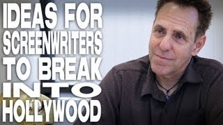 Ideas For Screenwriters To Break Into Hollywood by Marc Scott Zicree