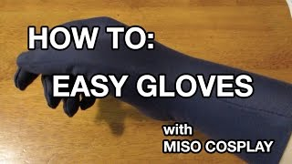 HOW TO: EASY GLOVES