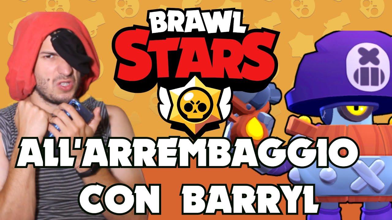 ALL' ARREMBAGGIO CON BARRYL - BRAWL STARS - SE I VIDEOGIOCHI PARLASSERO - Alessandro Vanoni