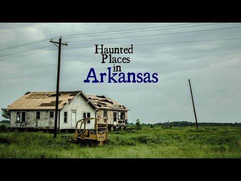 Haunted Places in Arkansas