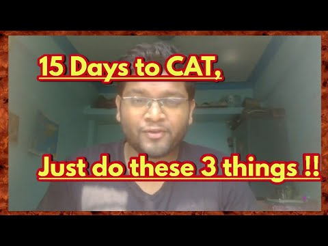 15 Days to CAT 2018 ! Just Three things to be done !