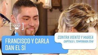 Francisco y Carla dan el sí   Contra Viento y Marea   Temporada 2018