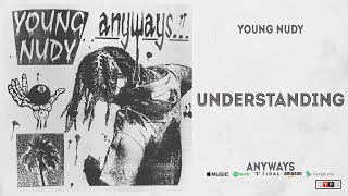 Gambar cover Young Nudy - Understanding (Anyways)