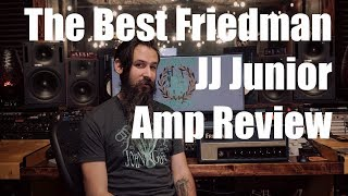 The Best Friedman JJ Junior Amp Review