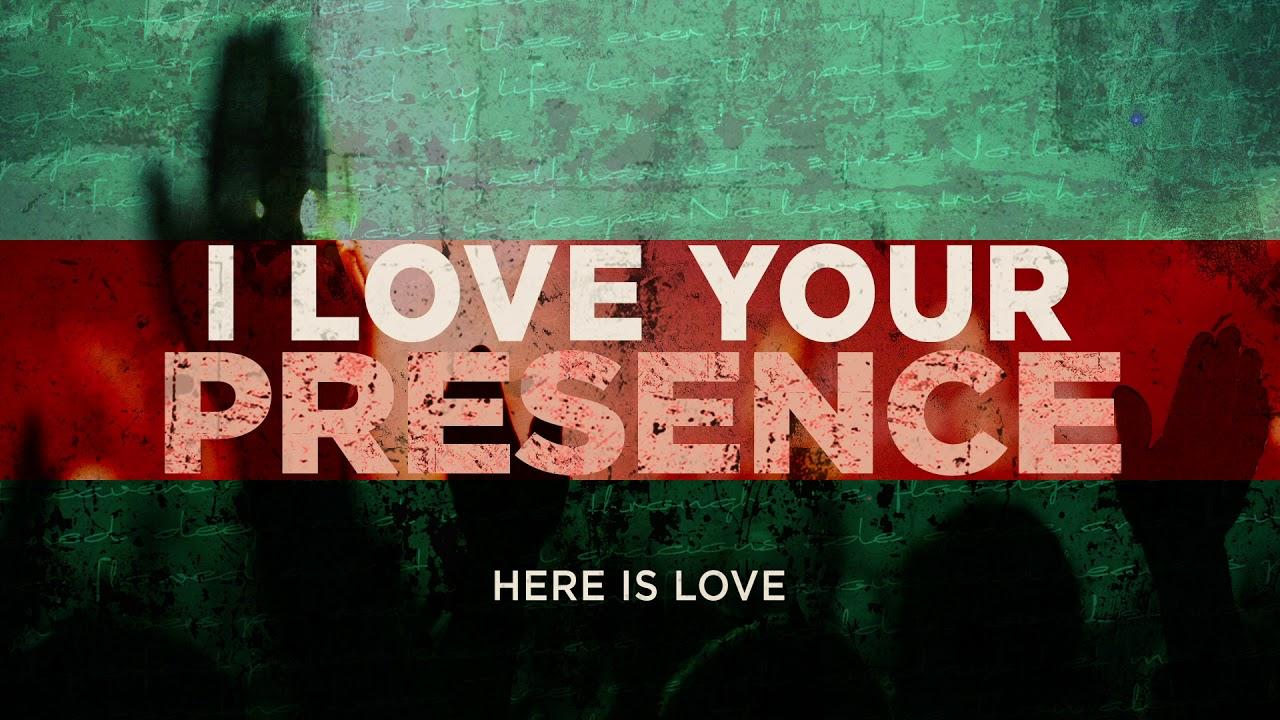 I Love Your Presence - Jenn Johnson | Here Is Love