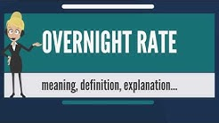 What is OVERNIGHT RATE? What does OVERNIGHT RATE mean? OVERNIGHT RATE meaning & explanation